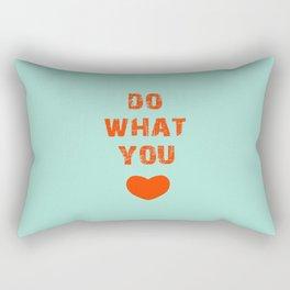 Do What you Love Rectangular Pillow