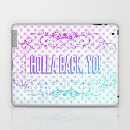 HOLLA BACK Laptop & iPad Skin