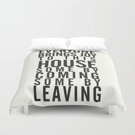 Everyone brings joy to this house, dark humour quote, home, love, guests, family, leaving, coming Duvet Cover