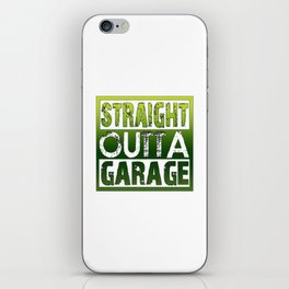 STRAIGHT OUTTA GARAGE iPhone Skin