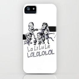 La Li Lu Le LOL iPhone Case