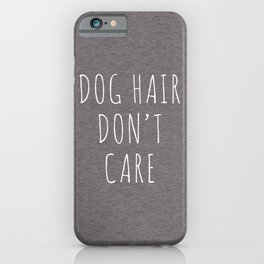Dog Hair Funny Quote iPhone Case