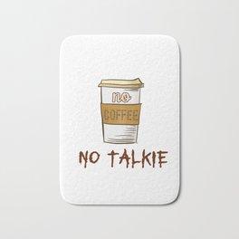 No Coffee No Talkie - Beans Bath Mat