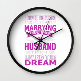 I Never Dreamed I'd Marry Wall Clock