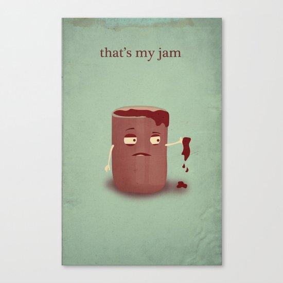 That's My Jam Canvas Print
