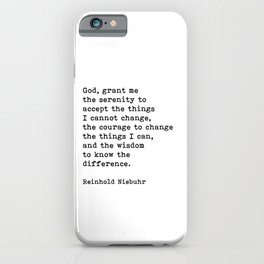 Serenity Prayer, Grant Me The Courage, Motivational Quote iPhone Case