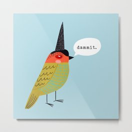 Birds With Attitude: Dammit Metal Print