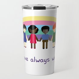 Love always wins Travel Mug