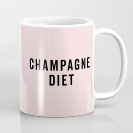 Champagne Diet Funny Quote Coffee Mug