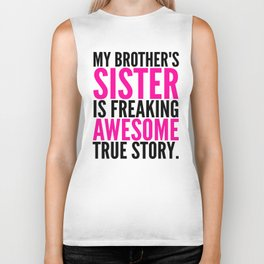My Brother's Sister is Freaking Awesome True Story Biker Tank