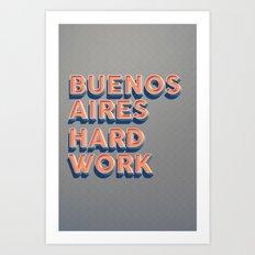 BUENOS AIRES HARD WORK Art Print