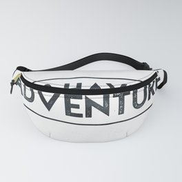 Let's Have an Adventure Quote Fanny Pack