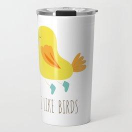 I like birds Travel Mug