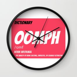 OOMPH (The quality of being...) Wall Clock