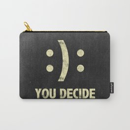 You decide! Carry-All Pouch