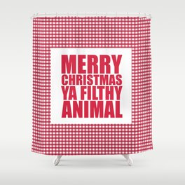 Merry Christmas Ya Filthy Animal Shower Curtain