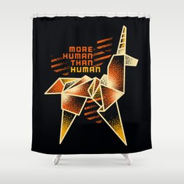 MORE HUMAN THAN HUMAN Shower Curtain