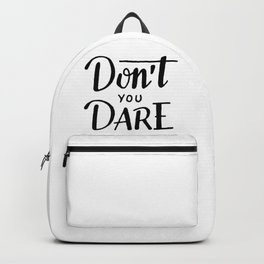 Don't you dare Backpack