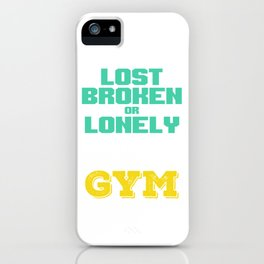 Whenever youre lost broken or lonley there is only hope and its called gym iPhone Case