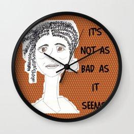 It's Not As Bad As It Seems Wall Clock