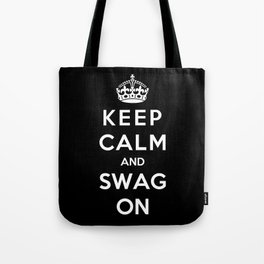 Keep Calm And Swag On Tote Bag