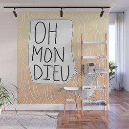 Oh Mon Dieu Wall Mural