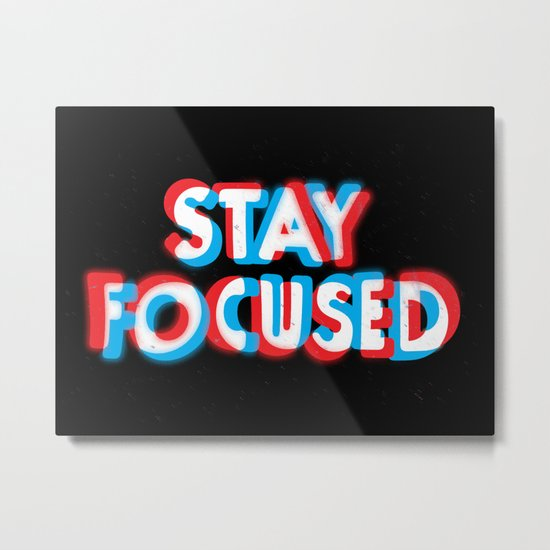 Stay Focused Metal Print