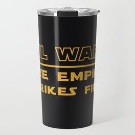 Oil Wars: The Empire Strikes First Travel Mug