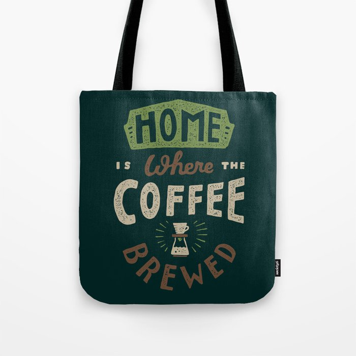 Home is Where Tote Bag