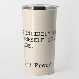 """Quote Sigmund Freud """"Being entirely honest with oneself is a good exercise."""" Travel Mug"""