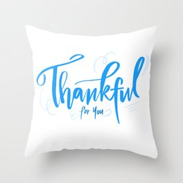 Thankful for you Throw Pillow