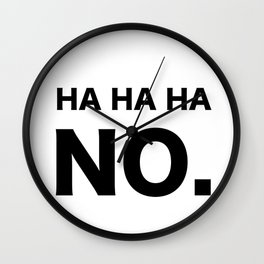 HA HA HA NO. Wall Clock