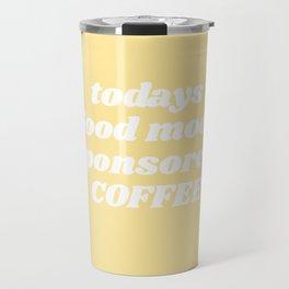 todays good mood Travel Mug