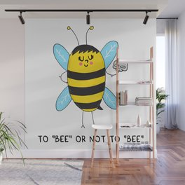 To BEE or not to BEE Wall Mural