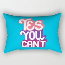 Yes You Can't. - A Lower Management Motivator Rectangular Pillow