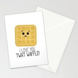 I Love You Twat Waffle Stationery Cards