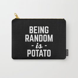 Being Random Funny Quote Carry-All Pouch
