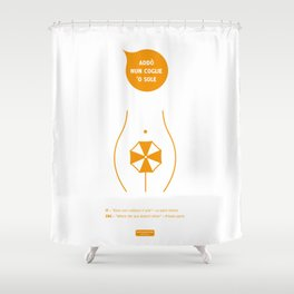 Addo' nun coglie 'o sole Shower Curtain