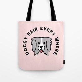 Doggy Hair Everywhere Tote Bag