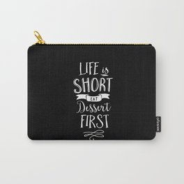 Life is Short Eat Dessert First black and white modern typography quote poster wall art home decor Carry-All Pouch