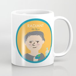 Radiant like Marie Curie Coffee Mug