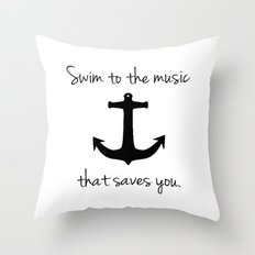 Swim To The Music That Saves You. Throw Pillow