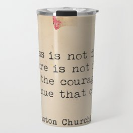 Churchill quote poster. Success is not final. Travel Mug