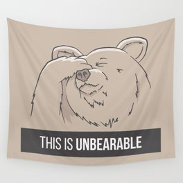 This Is Unbearable Wall Tapestry
