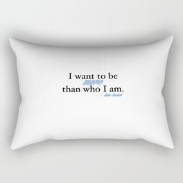 I want to be more than who I am. - Kate Beckett Rectangular Pillow