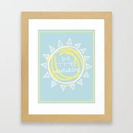Be the Sunshine Framed Art Print