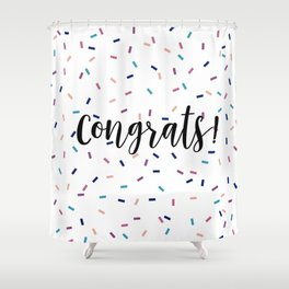 Congrats Sprinkles Shower Curtain
