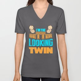 I'm The Better Looking Twins, Gift For Twins, Matching Twins Unisex V-Neck