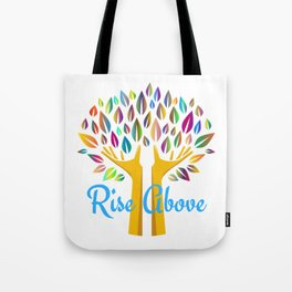 Rise Above Inspirational Motivational Tote Bag