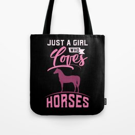 Just A Girl Who Loves Horses Tote Bag
